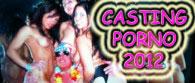 SUPER CASTING PORNO 2012